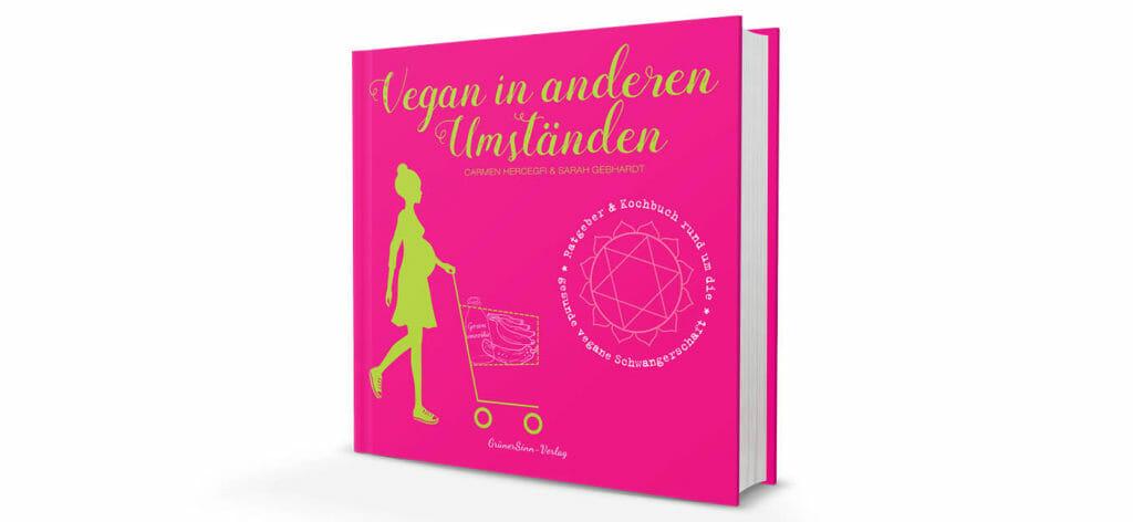 Vegan-in-anderen-Umstaenden-GruenerSinn-Verlag-veganverlag