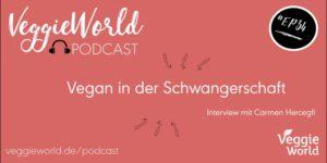 VeggieWorld-Podcast-Carmen-Hercegfi-veganverlag