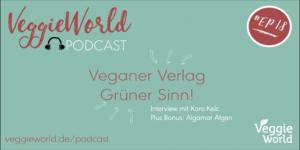 VeggieWorld-Podcast-Karo-Kelc-veganverlag