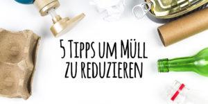 5-Tipps-um-Muell-zu-reduzieren