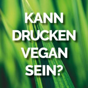 01_Kann-drucken-vegan-sein-druckereien