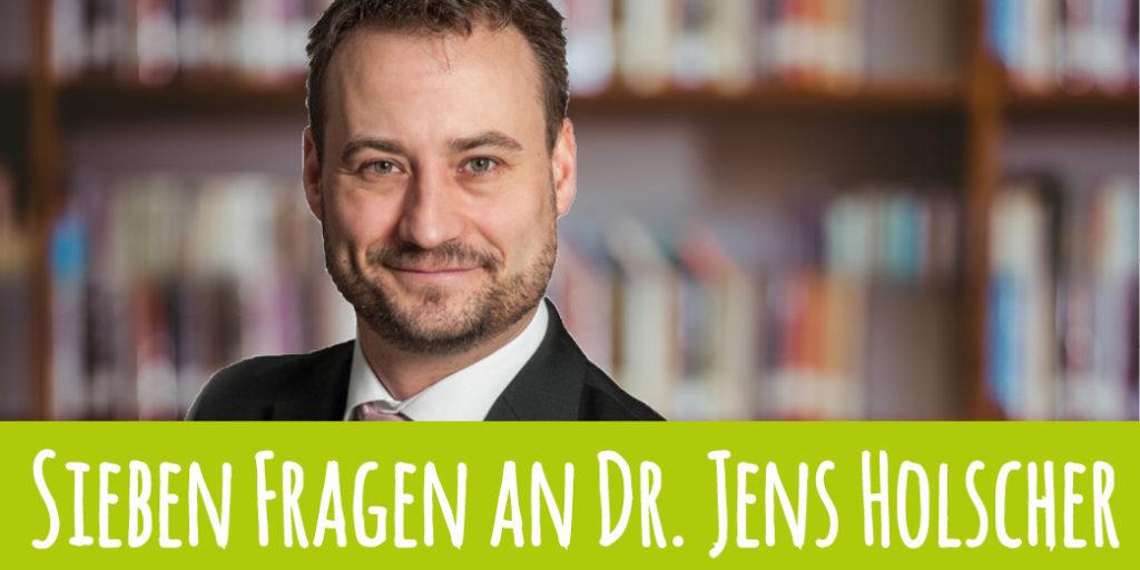7-Fragen-an-Dr-Jens-Holscher